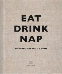 bokomslag Eat, Drink, Nap: Bringing the House Home