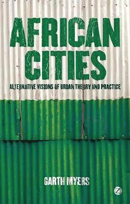 bokomslag African cities - alternative visions of urban theory and practice
