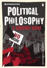 bokomslag Introducing political philosophy - a graphic guide