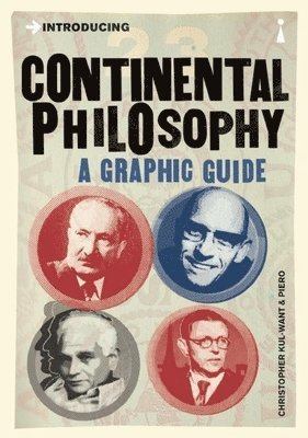 bokomslag Introducing continental philosophy - a graphic guide