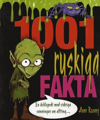 bokomslag 1001 ruskiga fakta : en äcklopedia med vidriga sanningar om allting...