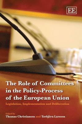 bokomslag The role of committees in the policy-pro : legislation, implementation and delibera
