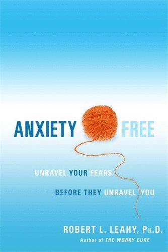 bokomslag Anxiety Free : Unravel Your Fears Before They Unravel You