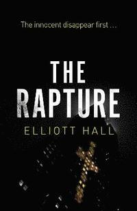 bokomslag Rapture: The Innocent Disappear First