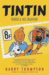 bokomslag Tintin: Herge and His Creation