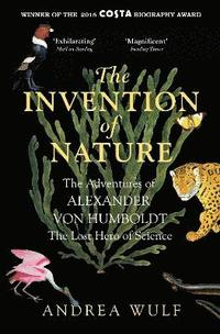 Invention of nature - the adventures of alexander von humboldt, the lost he