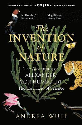 bokomslag Invention of nature - the adventures of alexander von humboldt, the lost he