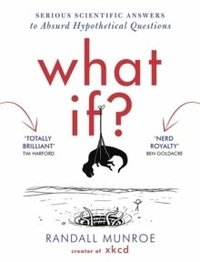 bokomslag What If - serious scientific answers to absurd hypothetical questions