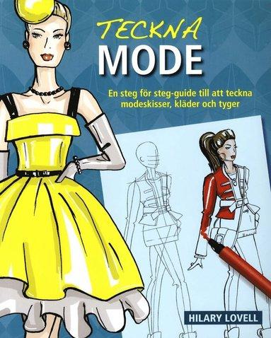 bokomslag Teckna mode : en steg för steg-guide till att teckna modeskisser, kläder oc