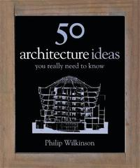 bokomslag 50 Architecture Ideas You Really Need to Know