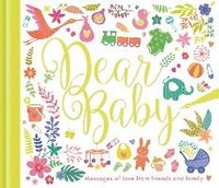 Dear baby - messages of love from friends and family