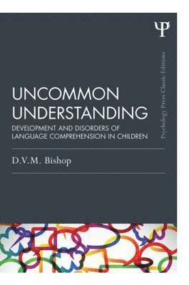 bokomslag Uncommon Understanding (Classic Edition): Development and Disorders of Language Comprehension in Children