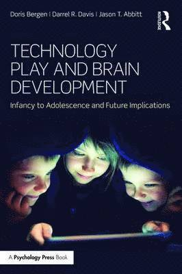 bokomslag Technology Play and Brain Development: Infancy to Adolescence and Future Implications