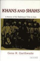 bokomslag Khans and shahs - a history of the bakhtiyari tribe in iran