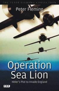 bokomslag Operation sea lion - hitlers plot to invade england