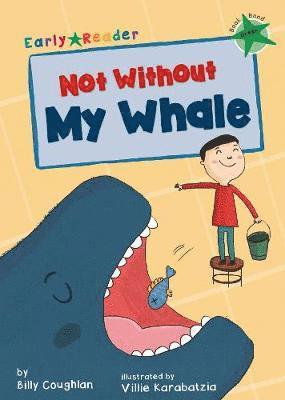 bokomslag Not without my whale (early reader)