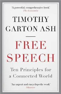 bokomslag Free Speech: Ten Principles for a Connected World