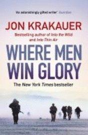 Where men win glory - the odyssey of pat tillman