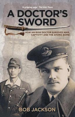 bokomslag Doctors sword - how an irish doctor survived war, captivity and the atomic