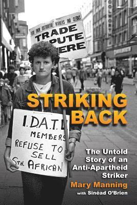 bokomslag Striking back - the untold story of an anti-apartheid striker