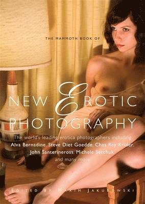 bokomslag The Mammoth Book of New Erotic Photography