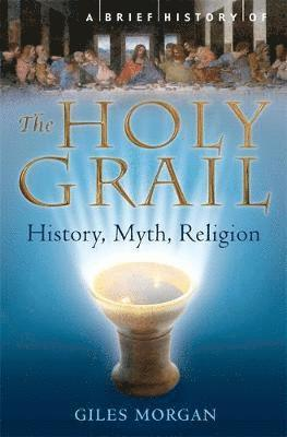 bokomslag A Brief History of the Holy Grail