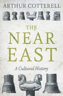 bokomslag Near east - a cultural history