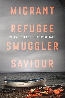bokomslag Migrant, Refugee, Smuggler, Saviour