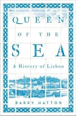 bokomslag Queen of the Sea: A History of Lisbon