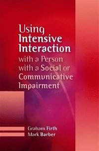 bokomslag Using Intensive Interaction with a Person with a Social or Communicative Impairment