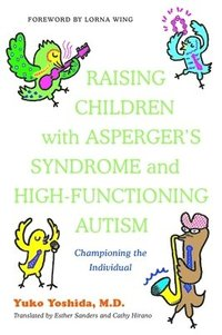 bokomslag Raising Children with Asperger's Syndrome and High-functioning Autism
