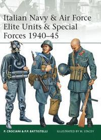 bokomslag Italian Navy & Air Force Elite Units & Special Forces 1940-45