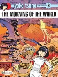bokomslag Yoko Tsuno Vol. 6: the Morning of the World