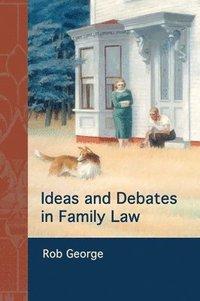 bokomslag Ideas and Debates in Family Law