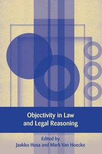 bokomslag Objectivity in Law and Legal Reasoning