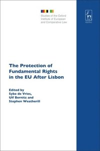 bokomslag The Protection of Fundamental Rights in the EU After Lisbon