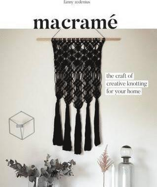 bokomslag Macramé: The Craft of Creative Knotting for Your Home