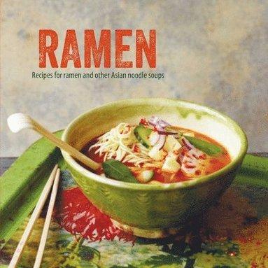 bokomslag Ramen - recipes for ramen and other asian noodle soups
