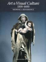 bokomslag Art & Visual Culture 1100-1600 : Medieval to Renaissance