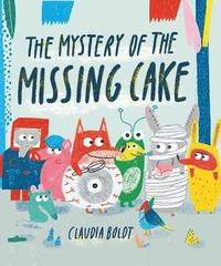bokomslag The Mystery of the Missing Cake