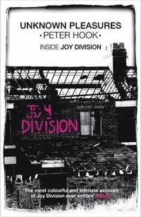 Unknown pleasures : inside joy division