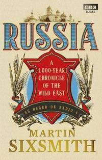 bokomslag Russia: A 1,000-Year Chronicle of the Wild East