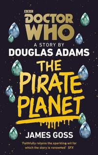 bokomslag Doctor Who: The Pirate Planet