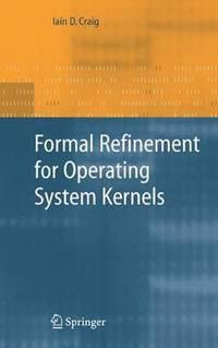 bokomslag Formal Refinement for Operating System Kernels