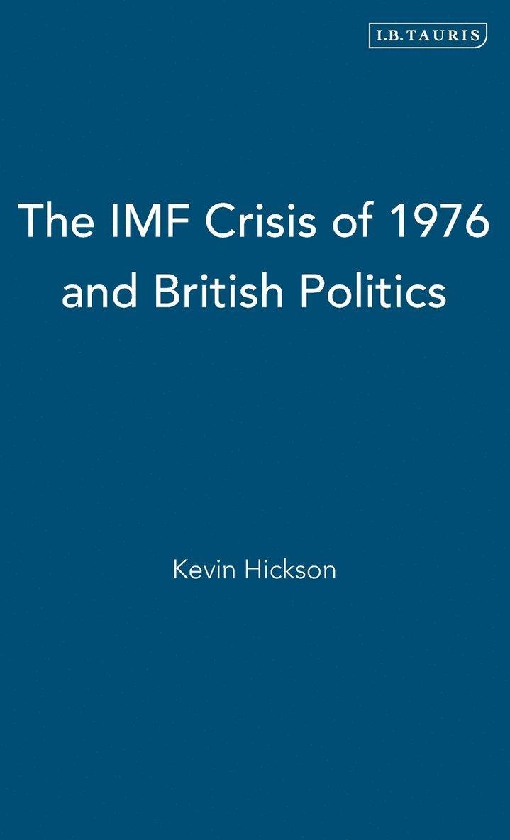 The IMF Crisis of 1976 and British Politics 1