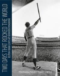 bokomslag Two Days that Rocked the World: Elton John Live at Dodger Stadium