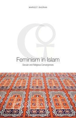 bokomslag Feminism in Islam: Secular and Religious Convergences