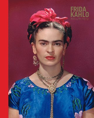 bokomslag Frida Kahlo: Making Her Self Up