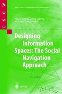 bokomslag Designing Information Spaces: The Social Navigation Approach