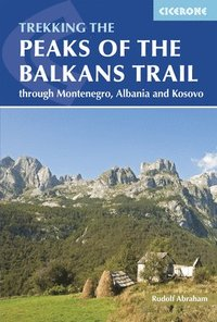 bokomslag Peaks of the balkans trail - montenegro, albania and kosovo